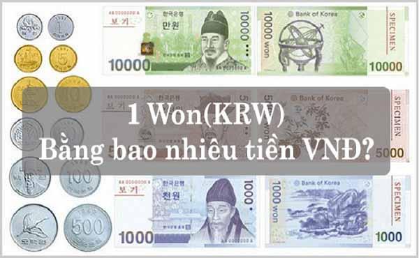 1 Won bằng bao nhiêu tiền Việt câu trả lời đã được bật mí